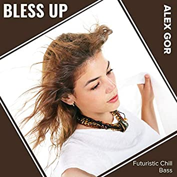Bless Up (Futuristic Chill Bass)