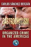 Castrochavism: Organized crime in the Americas