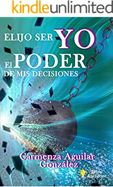 ELIJO SER YO: EL PODER DE MIS DECISIONES (Spanish Edition)
