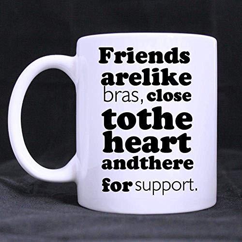 11 onzas Friends Bras Quotes Mug Friends Support Quotes Coffee Tea Tazas blancas Los amigos son como bras cerca de tu corazón para apoyo