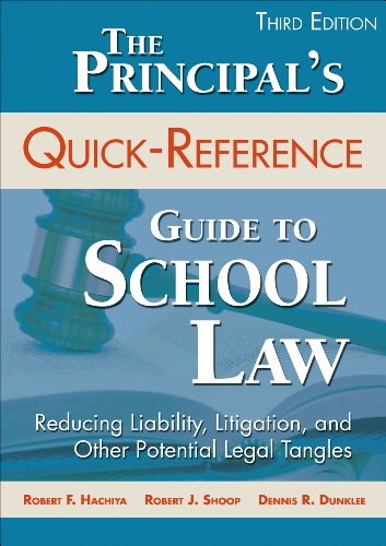 The Principal's Quick-Reference Guide to School Law: Reducing Liability, Litigation, and Other Potential