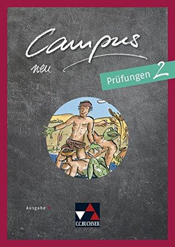 Campus B - neu / Campus B Prüfungen 2 - neu: Gesamtkurs Latein in vier Bänden (Campus B - neu: Gesamtkurs Latein in vier Bänden)