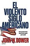 El violento siglo americano: Guerras e intervenciones desde el fin de la segunda guerra mundial