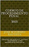 CODIGO DE PROCEDIMIENTO PENAL 2021: CODIGO ACTUALIZADO 2021 - ANOTADO - CONCORDADO - JURISP - COLOMBIA