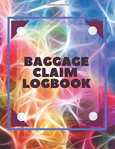 Baggage Claim Logbook: Convenient Luggage Tracker Logbook Journal, Write-in Flight Essentials, Record Book Gifts for Flight Attendant, Air Hostess, ... of 110 pages. (Baggage Claim Logs, Band 40)
