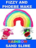 Fizzy and Phoebe Make Rainbow Sand Slime