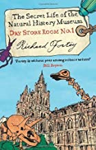Dry Store Room No. 1: The Secret Life of the Natural History Museum by Fortey, Richard [01 September 2008]