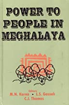 Power to People in Meghalaya 2012: Sixth Schedule and 73rd Amendment (Power to People in Meghalaya: Sixth Schedule and 73r...