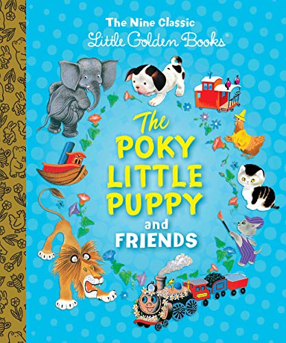 The Poky Little Puppy and Friends: The Nine Classic Little Golden Books...