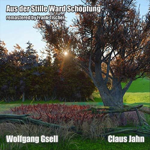 Aus der Stille Ward Schoepfung (Remastered)