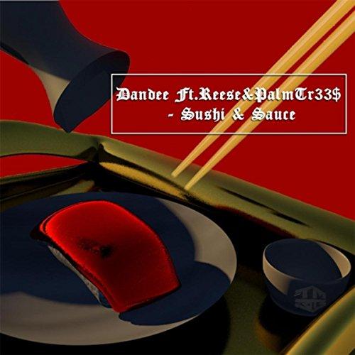 Sushi & Sauce (feat. Reese & Palmtr33$) [Explicit]