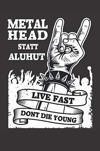 Metalhead statt Aluhut - Rocker Notizbuch: Metalhead Notizbuch Heavy Metal Musik - Tolles liniertes Metal & Hard Rock Notizbuch - 120 linierte Seiten ... ca. DINA5 | Geschenk für Metaller und Rocker
