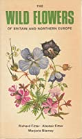 The Wild Flowers of Britain and Northern Europe 0002190699 Book Cover