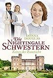 Die Nightingale Schwestern: Zeiten der Zuversicht. Roman (Nightingales-Reihe, Band 11)