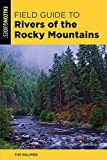 A Field Guide to Rivers of the Rocky Mountains