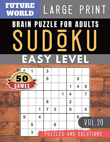 SUDOKU Easy: Future World Activity Book | Full Page SUDOKU Maths Book to Challenge Your Brain Large Print (Sudoku Puzzles Book Large Print Vol.20)
