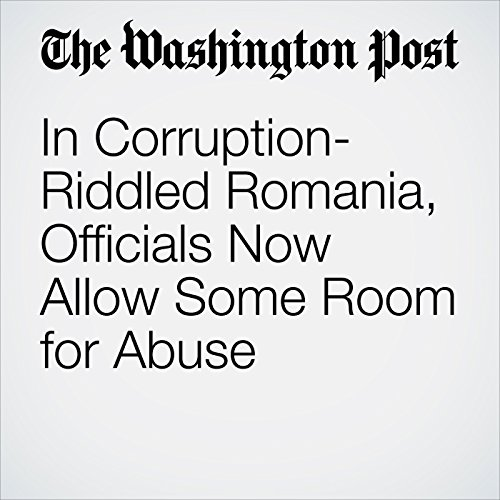 In Corruption-Riddled Romania, Officials Now Allow Some Room for Abuse copertina