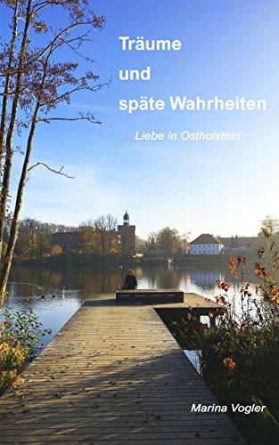 Träume und späte Wahrheiten: Liebe in Ostholstein