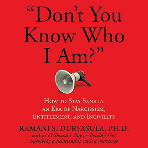 """Don't You Know Who I Am?"": How to Stay Sane in an Era of Narcissism, Entitlement, and Incivility Titelbild"