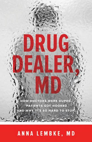 Image of Drug Dealer, MD: How Doctors Were Duped, Patients Got Hooked, and Why It's So Hard to Stop