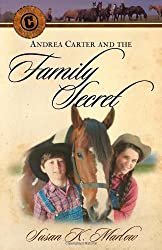 Andrea Carter and the Family Secret (Circle C Adventures #3)