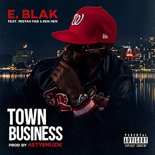E. Blak feat. Mistah FAB & Ken Hen