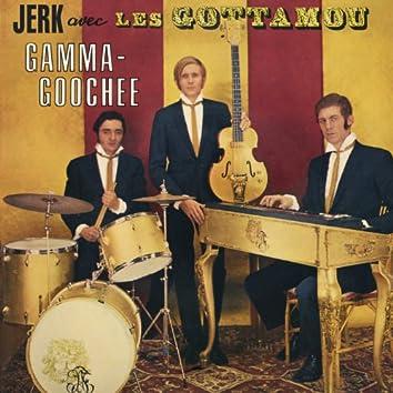 Gamma Goochie (Les Gottamou 1964 - 1966)