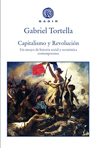 Capitalismo y revolución: Un ensayo de historia social y económica contemporánea (Gadir Ensayo y Biografía)