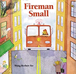 Fireman Small by Wong Herbert Yee