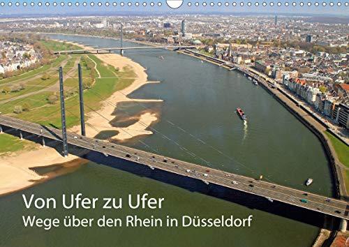 Von Ufer zu Ufer, Wege über den Rhein in Düsseldorf (Wandkalender 2021 DIN A3 quer)