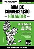 Guia de Conversação Português-Holandês e dicionário conciso 1500 palavras (European Portuguese Collection Livro 167) (Portuguese Edition)