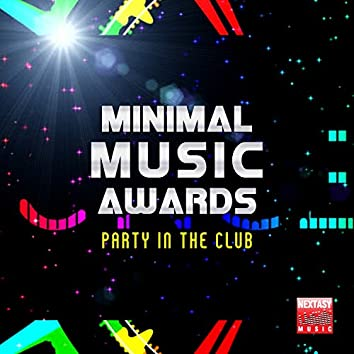 Minimal Music Awards (Party In The Club)
