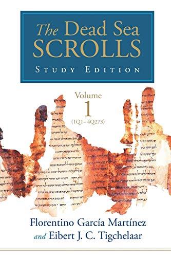 The Dead Sea Scrolls Study Edition, vol. 1 (1Q1-4Q273)