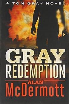 Gray Redemption (A Tom Gray Novel Book 3) by [Alan McDermott]