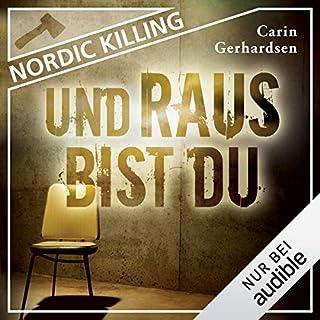 Und raus bist du     Nordic Killing              Autor:                                                                                                                                 Carin Gerhardsen                               Sprecher:                                                                                                                                 Hans Jürgen Stockerl                      Spieldauer: 9 Std. und 52 Min.     82 Bewertungen     Gesamt 4,4