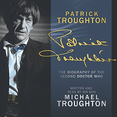 Patrick Troughton: The Biography audiobook cover art