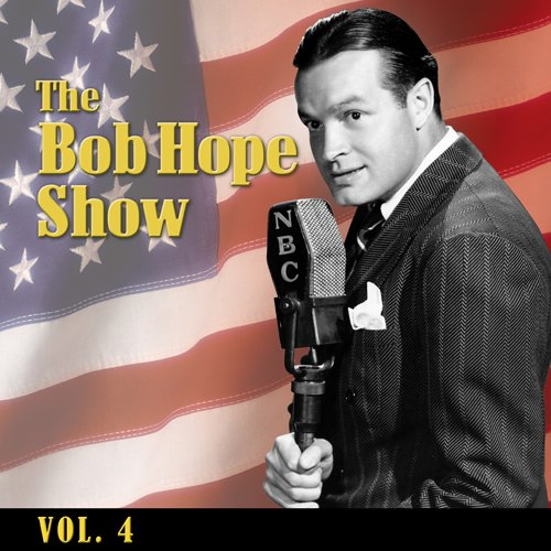 The Bob Hope Show, Vol. 4 audiobook cover art