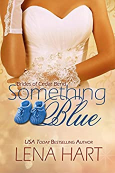Something Blue (Brides of Cedar Bend Book 4) by [Lena Hart]