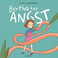 Bertha hat Angst
