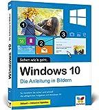 Windows 10: Die Anleitung in Bildern. Aktuell inklusive aller Updates. Komplett in Farbe. Ideal für Einsteiger. - Robert Klaßen