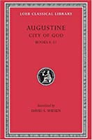 City of God, Volume III: Books 8-11 (Loeb Classical Library)