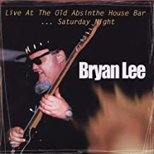 Live at the Old Absinthe House Bar 2: Saturday by BRYAN LEE (1998-09-15)