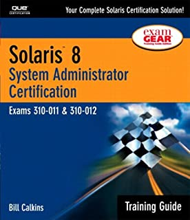 Solaris 8 Training Guide (310-011 and 310-012): System Administrator Certification: Pt.I, II (New Riders Exam Gear)