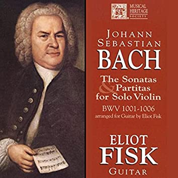 Bach: The Sonatas and Partitas for Solo Violin, BWV 1001-1006, arr. for guitar