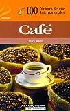Café: Las 100 mejores recetas internacionales