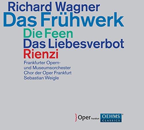 Das Frühwerk: Die Feen / Das Liebesverbot / Rienzi