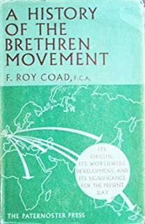 A history of the Brethren movement;: Its origins, its worldwide development, and its significance for the present day,
