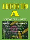 Lista de Alimentos Tipo A. Adelgazantes, Rejuvenecedores & Amigos de la Salud: Alimentos Tipo A. Adelgazantes, Rejuvenecedores & Amigos de la Salud