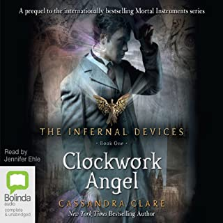 Clockwork Angels     The Infernal Devices, Book 1              By:                                                                                                                                 Cassandra Clare                               Narrated by:                                                                                                                                 Jennifer Ehle                      Length: 14 hrs and 36 mins     463 ratings     Overall 4.5
