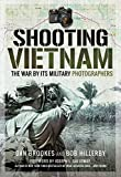Image of Shooting Vietnam: The War By Its Military Photographers